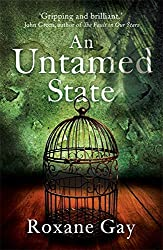An Untamed State by Roxane Gay (2015-01-08)
