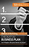 Checklist du business plan: Les 9 étapes-clés pour lancer un projet ! (Gestion & Marketing t. 27)