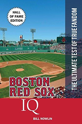 Boston Red Sox IQ: Hall of Fame Edition (THE ULTIMATE TEST OF TRUE FANDOM Book 33) di Bill Nowlin
