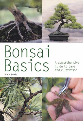 Bonsai Basics: A Comprehensive Guide to Care and Cultivation (Pyramid Paperbacks) por Colin Lewis