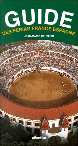 Guide des ferias, France Espagne par Jean-Marie Beuzelin (Broché)