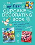 My First Cupcake Decorating Book: Learn simple decorating skills with these 35 cute & easy recipes: cupcakes, cake pops, cookies (2012-02-09)