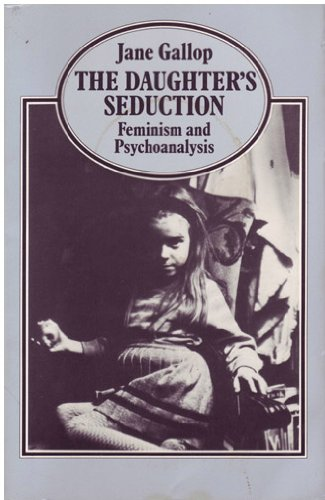 The Daughters Seduction : Feminism and P...
