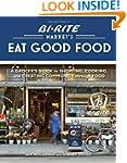 Bi-Rite Market's Eat Good Food: A Gro...