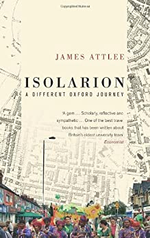 Isolarion: A Different Oxford Journey by [Attlee, James]