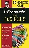 50 notions clés sur l'Economie pour les nuls