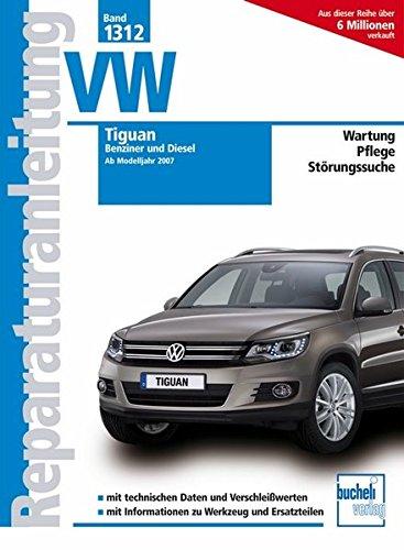 Preisvergleich Produktbild VW Tiguan: Benziner und Diesel (Reparaturanleitungen)