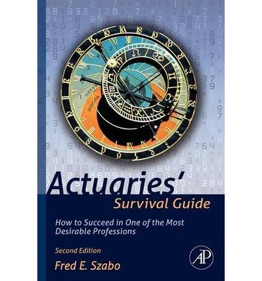 [ { Actuaries' Survival Guide: How to Succeed in One of the Most Desirable Professions } ] BY ( Author ) Jun-2012 [ Paperback ]