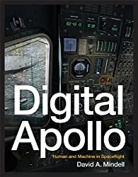 Digital Apollo: Human and Machine in Spaceflight by David A. Mindell (2011-10-04)