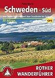Schweden Süd: Von Skåne und Småland über Stockholm bis Dalarna – 50 Touren (Rother Wanderführer)