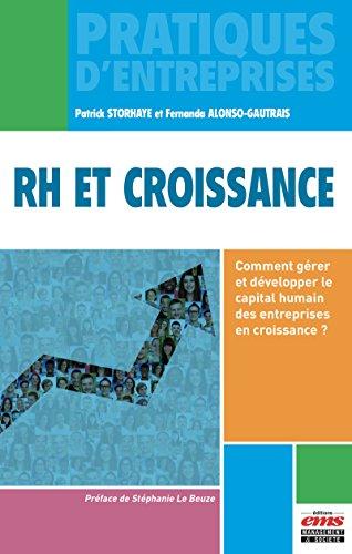 RH et croissance: Comment gérer et développer le capital humain des entreprises en croissance ? par Fernanda Alonso-Gautrais, Patrick Storhaye