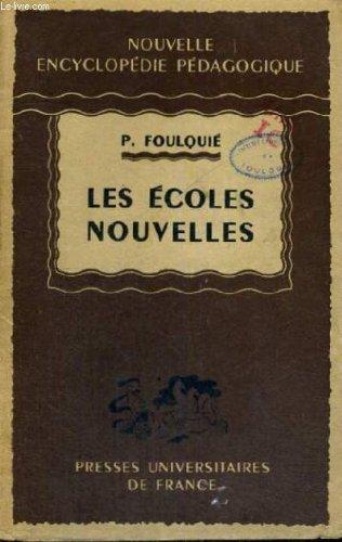 Les ecoles nouvelles - nouvelle encyclopedie pedagogique - collection dirigee par p. joulia