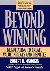 Beyond Winning: Negotiating to Create Value in Deals and Disputes by Robert H. Mnookin (2000-10-06)