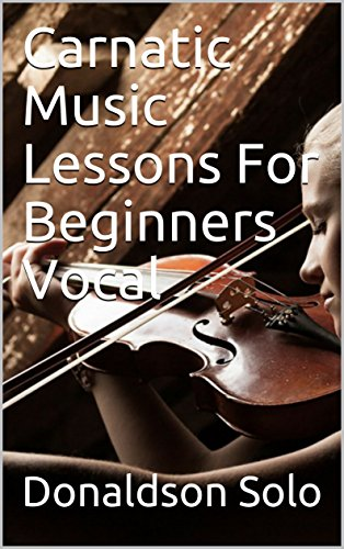 14c2f5ac85d Carnatic Music Lessons For Beginners Vocal eBook  Donaldson Solo ...