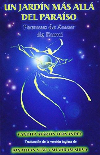 Un Jardin Mas Alla Del Paraiso: Poemas De Amor De Rumi