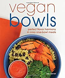 Vegan Bowls: Perfect Flavor Harmony in Cozy One-Bowl Meals by Zsu Dever (2015-09-15)