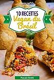 Telecharger Livres Recettes vegan du Bresil Cuisinez vegetalien t 7 (PDF,EPUB,MOBI) gratuits en Francaise