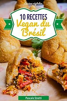 Recettes vegan du Brésil (Cuisinez végétalien t. 7) par [Stretti, Pascale]
