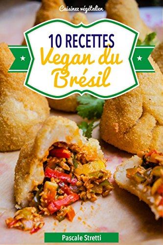 Recettes vegan du Brésil (Cuisinez végétalien t. 7)
