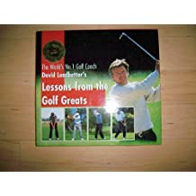 David Leadbetter's Lessons From The Golf Greats by David Leadbetter (1995-11-01)