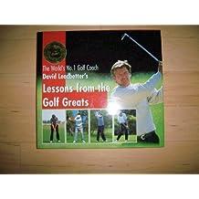 David Leadbetter's Lessons From The Golf Greats First edition by Leadbetter, David (1995) Gebundene Ausgabe