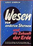 Wesen von anderen Sternen und das Schicksal der Erde. Die tieferen Gründe des Welterfolgs der Sternen-Bücher des schweizerischen Bestseller-Autors Erich von Däniken.
