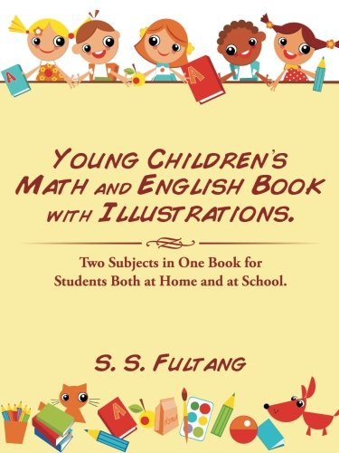Young Children's Math and English Book with Illustrations.: Two Subjects in One Book for Students Both at Home and at School.