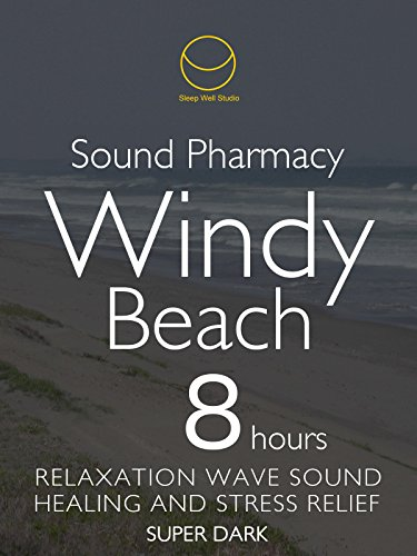 sound-phamacy-windy-beach-8-hours-super-dark-relaxation-nature-sound-healing-and-stress-relief-super