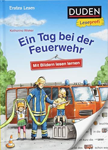 Duden Leseprofi - Mit Bildern lesen lernen: Ein Tag bei der Feuerwehr, Erstes Lesen (DUDEN Leseprofi Erstes Lesen) (Klasse Bild-tag)