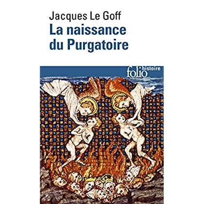 La naissance du Purgatoire (Folio Histoire t. 31)