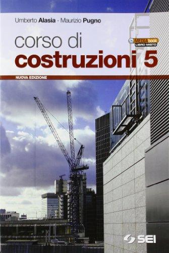 Corso di costruzioni. Con espansione online. Per gli Ist. tecnici: 5