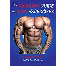 THE AMAZING GUIDE TO ARM EXERCISES (Amazing Guides Book 2) (English Edition)