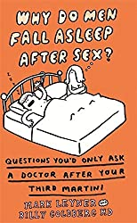 Why Do Men Fall Asleep After Sex? by Mark Leyner (2006-11-08)