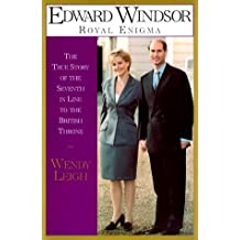 Edward Windsor, Royal Enigma: The True Story of the 7th in Line to the Throne by Wendy Leigh (1999-06-06)