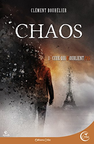 Chaos 1 - Ceux qui n'oublient pas (SF) (French Edition)