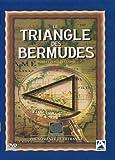 Le triangle des Bermudes : Secrets et révélations