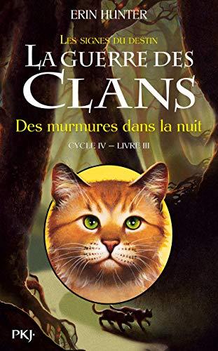 La guerre des Clans, cycle IV - tome 03 : Des murmures dans la nuit (3) par Erin HUNTER