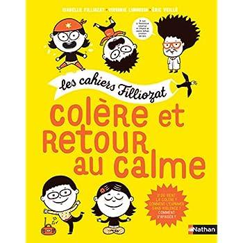 Colère et retour au calme - Cahiers Filliozat - Dès 5 ans
