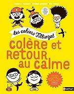 Colère et retour au calme - Cahiers Filliozat - Dès 5 ans d'Isabelle Filliozat