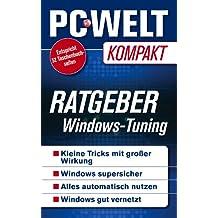 Ratgeber: Windows-Tuning – Power-Tipps für Windows (PC-WELT Kompakt 12)