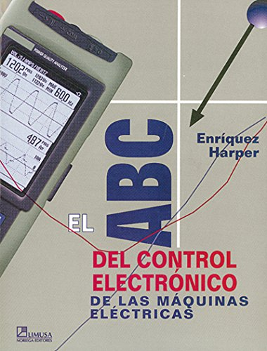 Descargar Libro El ABC del control electronico de maquinas elecxtricas de Gilberto Enriquez Harper