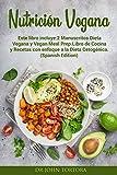 Nutrición Vegana: Este libro incluye:2 Manuscritos Dieta  Vegana y Vegan Meal...