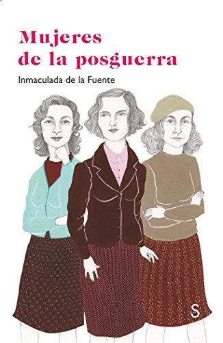 Mujeres de la posguerra (La Loca del Desván) por Inmaculada de la Fuente