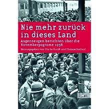 Nie mehr zurück in dieses Land: Augenzeugen berichten über die Novemberpogrome 1938