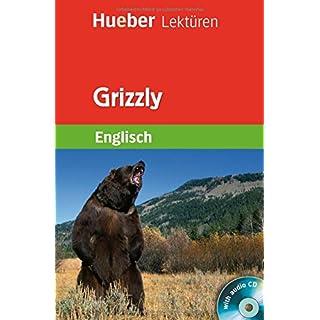 Grizzly: Lektüre mit Audio-CD (Hueber Lektüren)