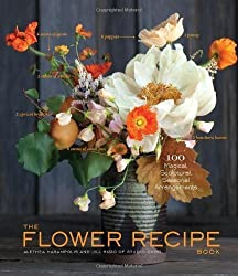 Flower Recipe Book, The: 125 Step-by-Step Arrangements for Everyday Occasions by Alethea Harampolis (2013) Hardcover