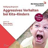 Aggressives Verhalten bei Kita-Kindern (Die schnelle Hilfe 4)