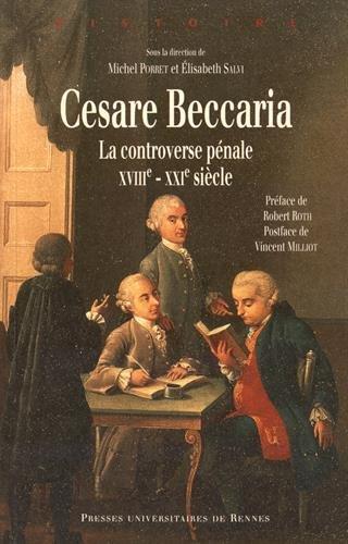Cesare Beccaria : La controverse pénale (XVIIIe-XXIe siècle) par Michel Porret