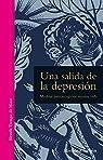 Una salida de la depresión: Meditar para recuperar nuestra vida par Gilpin