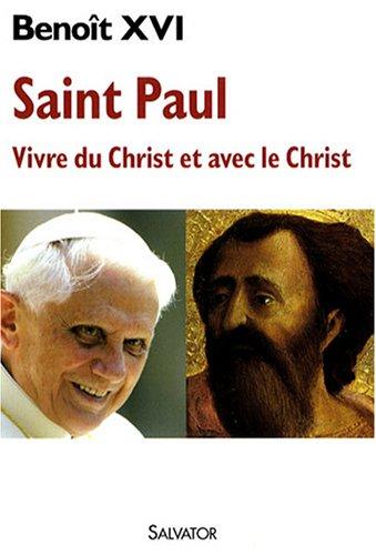 Saint Paul : Vivre du Christ et avec le Christ